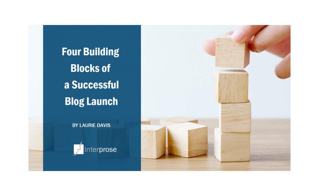 4 Building Blocks of a Successful Blog Launch | GlobalCom PR